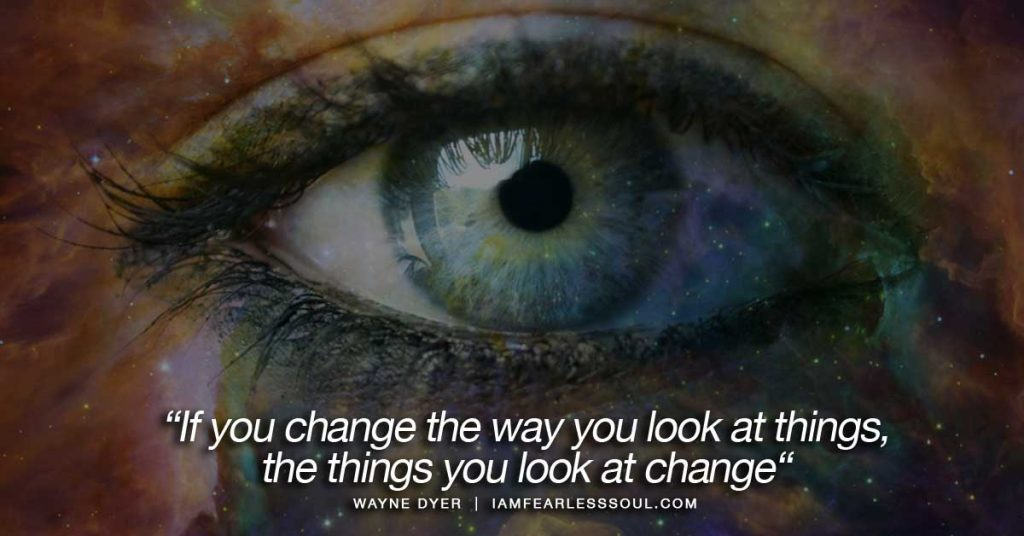 If You Change The Way You Look At Things The Things You Look At