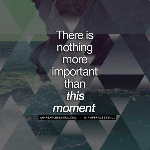 inspirational spiritual quotes present moment