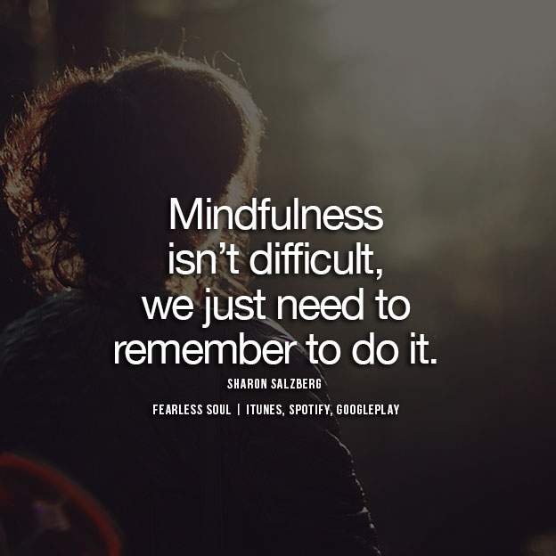 Quotes About Mindfulness Glamorous 11 Of The Greatest Ever Quotes On Mindfulness To Inspire You