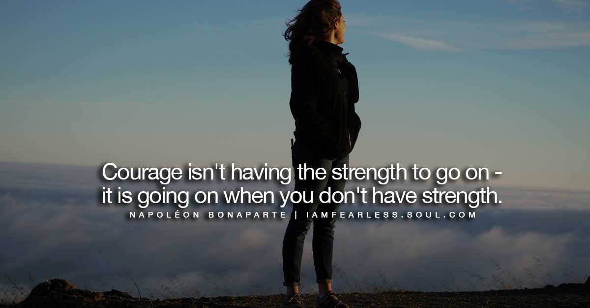 14 The Most Powerful Quotes Strength & Courage