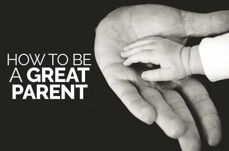 how to be a great parent