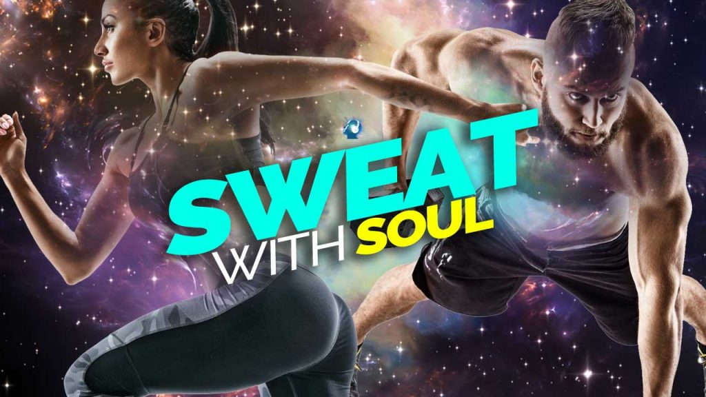 sweat with soul