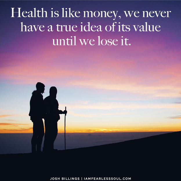 12 Significant Life Lessons - We Learn Later Than We Should Health is like money, we never have a true idea of its value  until we lose it.