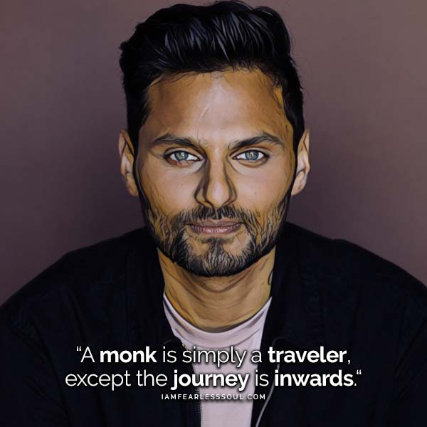5 Jay Shetty Quotes to Help You Be More Grateful Quote a monk is simply a traveller except the journey is inwards