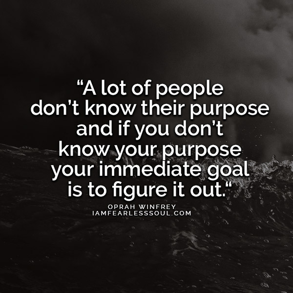 3 Principles Oprah Winfrey Lives By That Can Make You Successful A lot of people don't know their purpose and if you don't know your purpose your immediate goal is to figure it out.