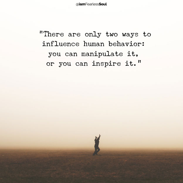 there are only two ways to influence human behaviour you can either manipulate it or you can inspire it How running changed my life fitness health women gym motivate motivation motivational inspiration inspirational