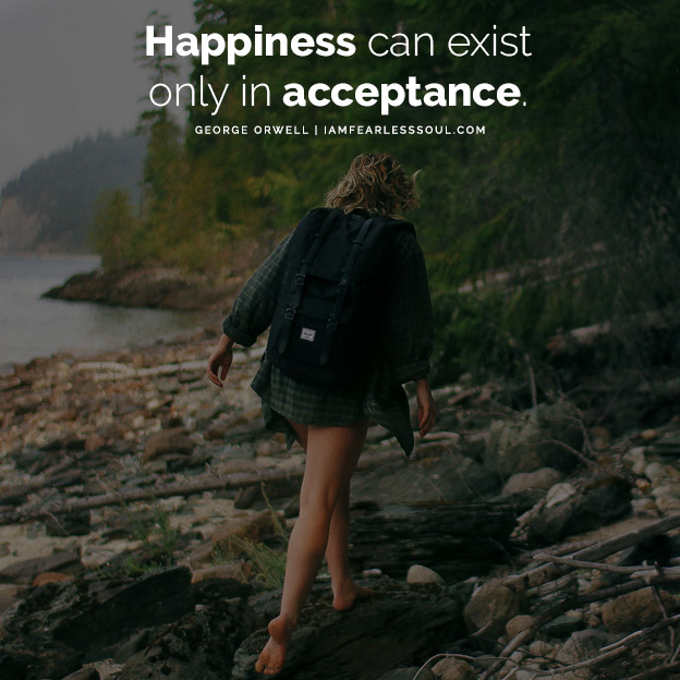 Happiness Can Exist Only In Acceptance - Inspiration From George Orwell quote quotes saying sayings famous words speech lines saying