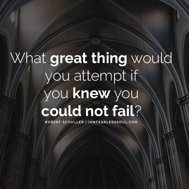 What great thing would you attempt if you knew you could not fail? Problems Are Not Stop Signs They Are Guidelines - The Inspiring Robert Schuller