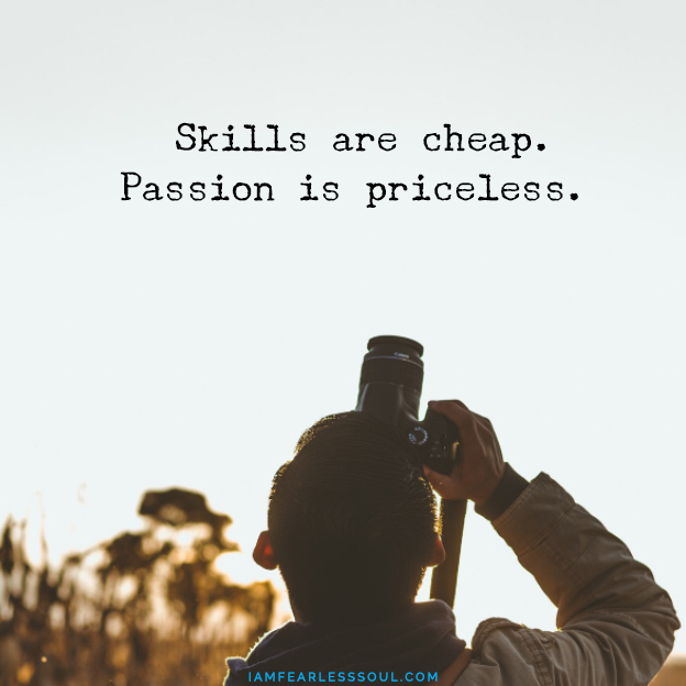 Advice to my younger self The 10 Things About Life I Wish I Knew 10 Years Ago SKILLS ARE CHEAP PASSION IS PRICELESS