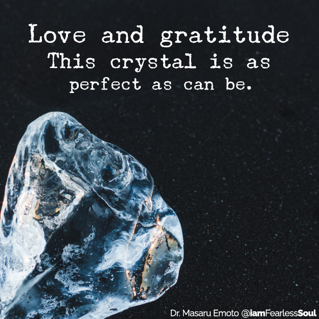 Dr. Masaru Emoto @iamFearlessSoul This Amazing Experiment Reveals The True Power of Your Thoughts & Manifesting law of attraction Love and gratitude This crystal is as perfect as can be.