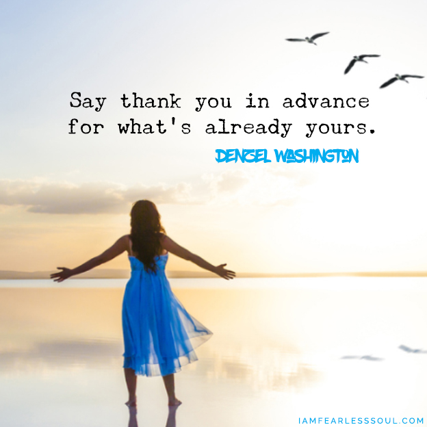 6 Scientifically Proven Ways To Silence Your Stress - For Free! Say thank you in advance for what's already yours. Denzel Washington quote famous celebrity gratitude thanks peace attitude grateful heartfelt