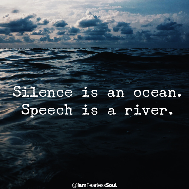 According To Science, Silence Rewires Your Brain To Make You More Intelligent quiet meditation solitude quote Silence is an ocean. Speech is a river.