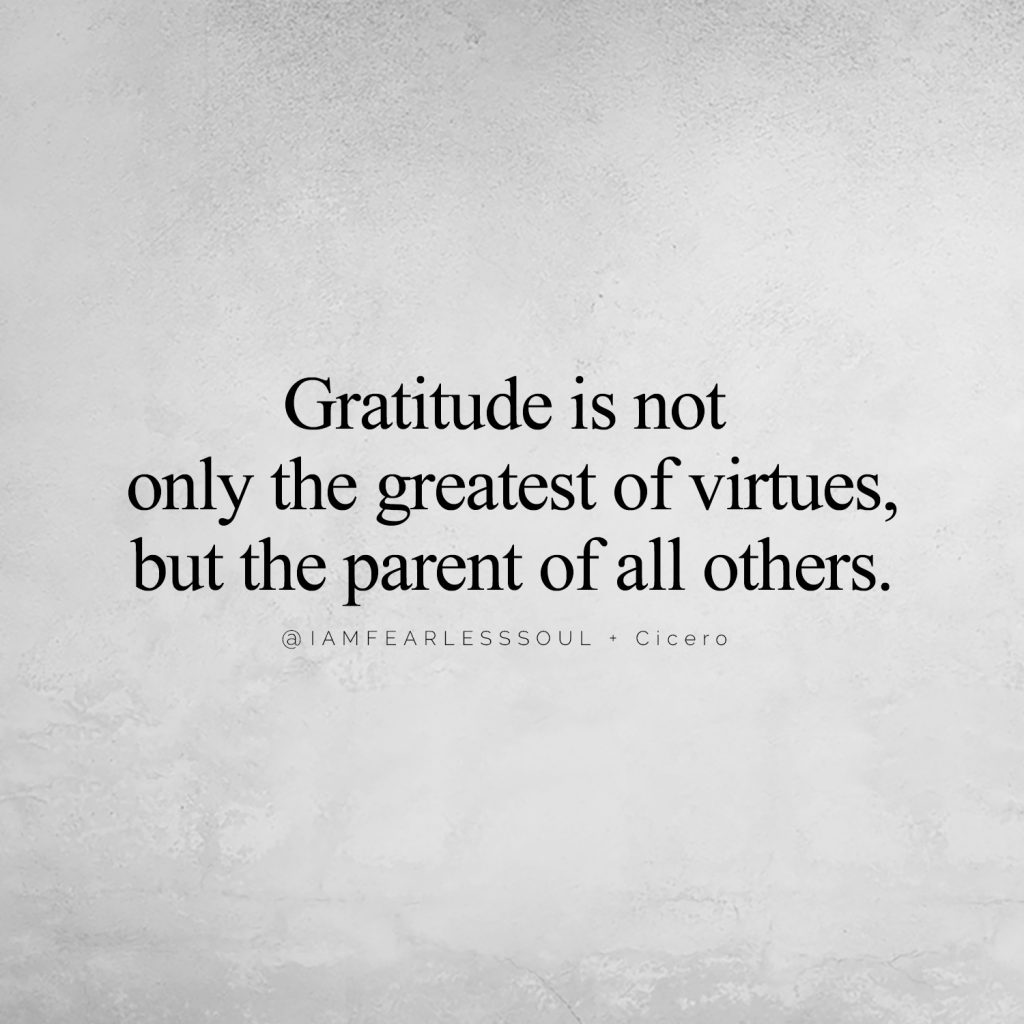 The 5 Universal Magnets For Attracting Love Into Your Life Gratitude is not only the greatest of virtues, but the parent of all others. @IAMFEARLESSSOUL + Cicero