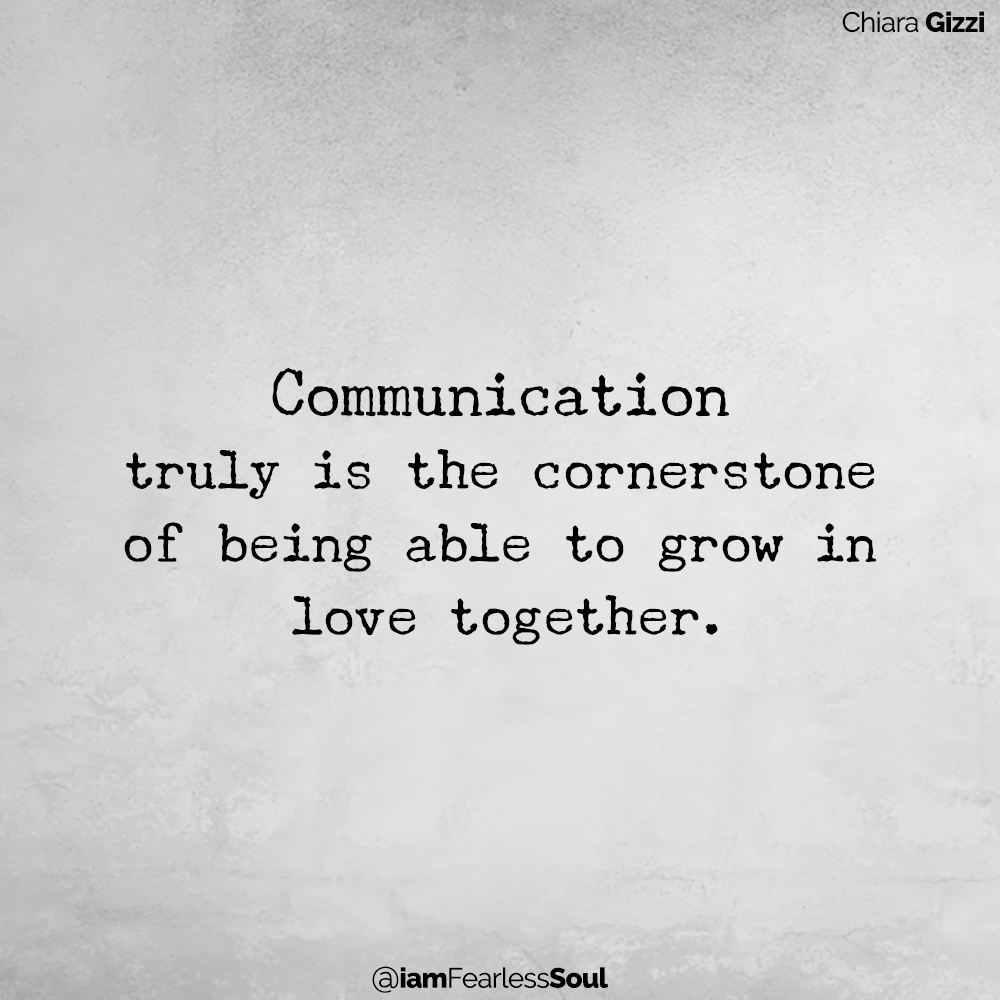 The 8 Practices Every Successful Relationship Must Follow Chiara Gizzii quote love relationship fierce femme movement Communication truly is the cornerstone of being able to grow in love together.