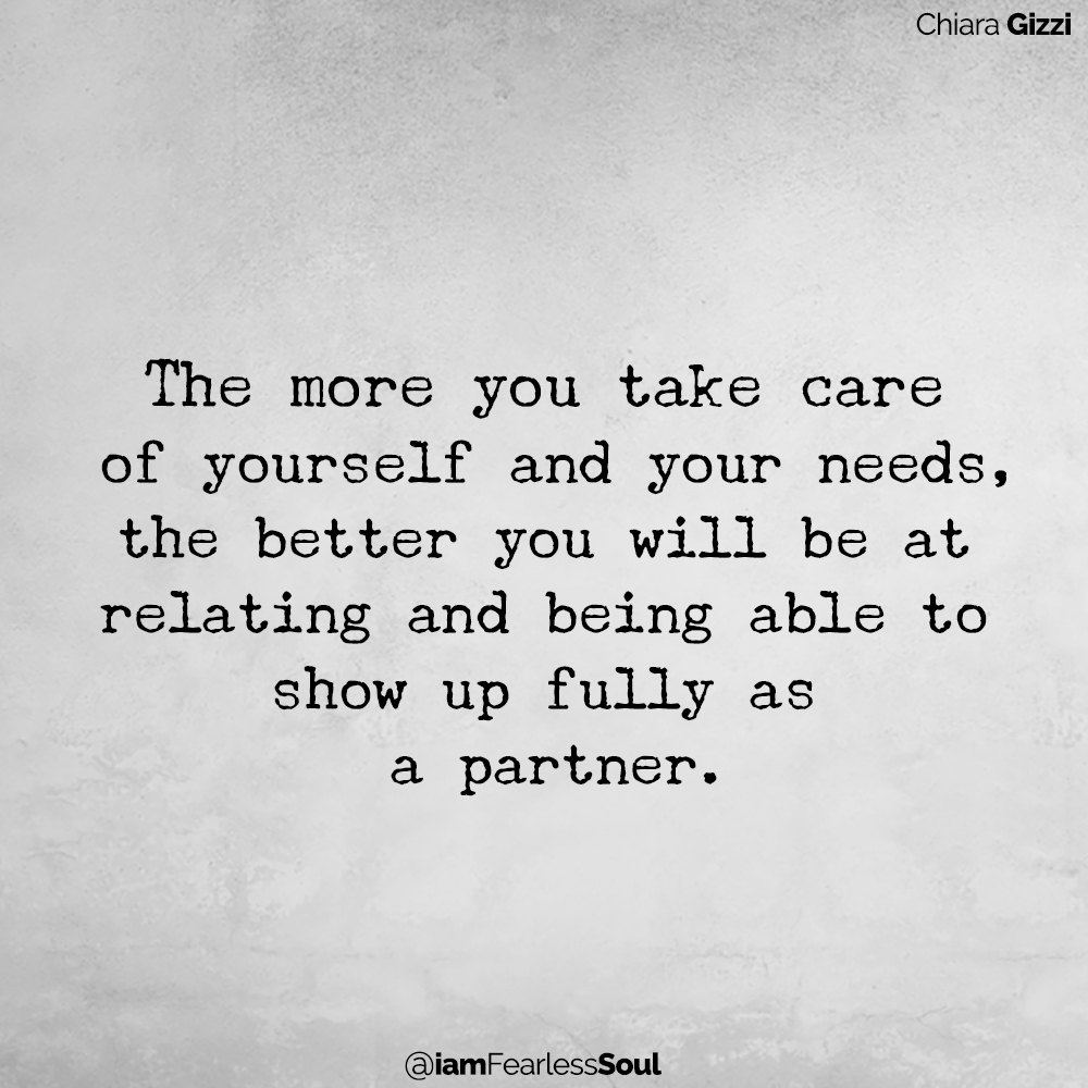 The 8 Practices Every Successful Relationship Must Follow Chiara gizzi quote the fierce femme movement love relationship language communication The more you take care of yourself and your needs, the better you will be at relating and being able to show up fully as a partner.