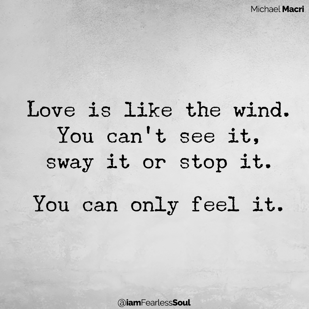 Love or Possession: Which One Is Your Relationship Based Upon? Love is like the wind. You can't see it, sway it or stop it. You can only feel it.