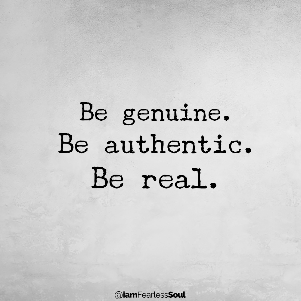 Be genuine. Be authentic. Be real. How to Genuinely Express Value with Heartfelt Words of Appreciation