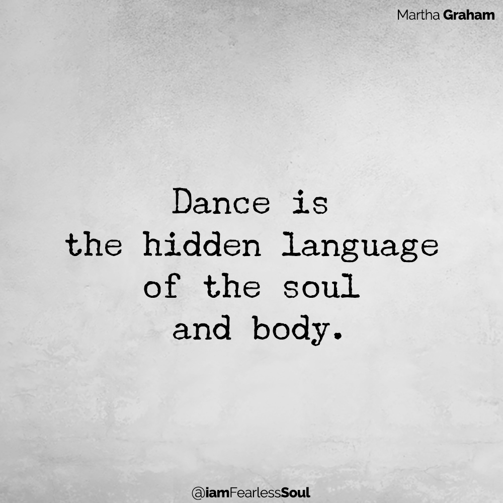 12 Life Changing Tips for Happiness and Productivity Dance is the hidden language of the soul  and body. Martha graham quote