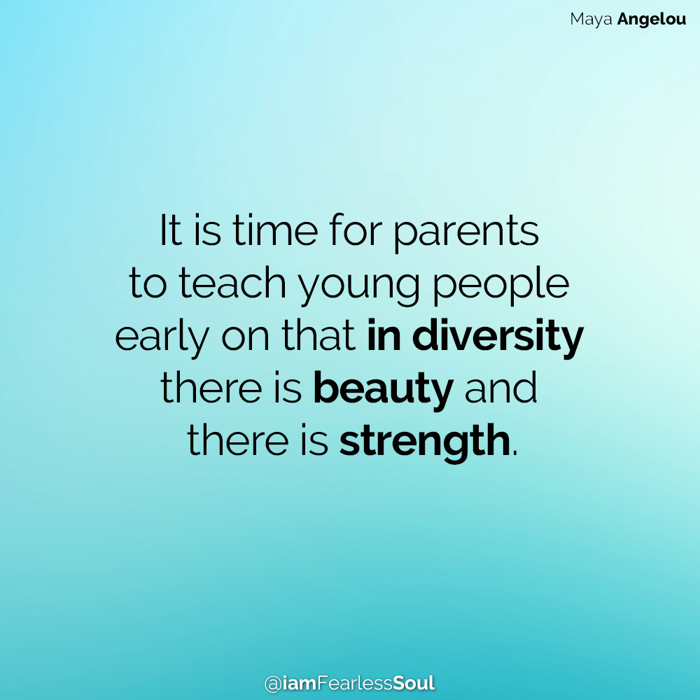 Secrets to Viewing Life through a Lens of Cultural Diversity It is time for parents to teach young people early on that in diversity there is beauty and there is strength.