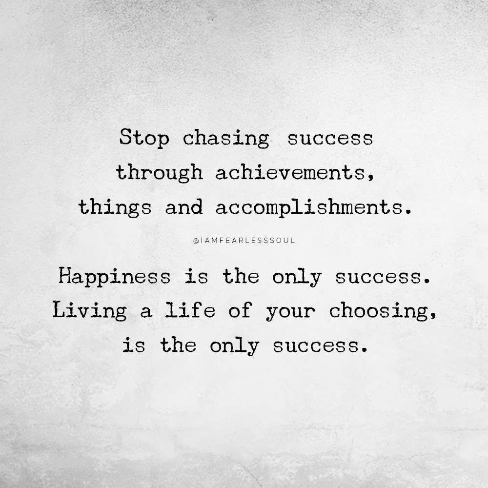 stop chasing success quote